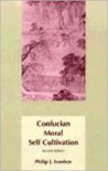 Confucian Moral Self Cultivation - Philip J. Ivanhoe