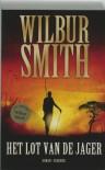 Het lot van de jager / druk 1 - W. Smith