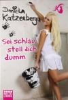 Sei schlau, stell dich dumm - Daniela Katzenberger