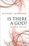 Is There a God? - Richard Swinburne
