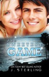 The Sweetest Game (The Game Series, Book Three) - J. Sterling