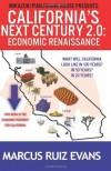 California's Next Century 2.0: Economic Renaissance: California's Next 100 Years [Paperback] [2012] (Author) Marcus Ruiz Evans -