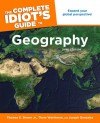 The Complete Idiot's Guide to Geography - Thomas E. Sherer