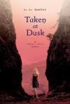 Taken at Dusk (Shadow Falls, #3) - C.C. Hunter