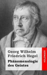 Phanomenologie Des Geistes - Georg Wilhelm Friedrich Hegel