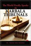 The World Finally Speaks at Karbala Tribunals - Hatem Abu Shahba, Jerrmein Abu Shahba