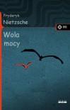 Wola mocy - Friedrich Nietzsche