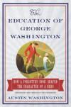 The Education of George Washington - Austin Washington