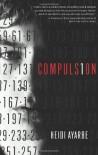 Compulsion - Heidi Ayarbe