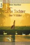 Die Tochter der Wälder - Juliet Marillier, Regina Winter