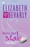 You've Got Male (OPUS #1) - Elizabeth Bevarly