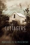 The Cottagers: A Novel - Marshall N. Klimasewiski