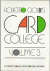 Card College, Volume 3: A Complete Course in Sleight of Hand Card Magic - Roberto Giobbi