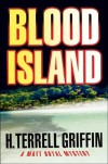 Blood Island (Matt Royal Mysteries, No. 3) - H. Terrell Griffin