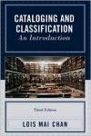 Cataloging and Classification: An Introduction - Lois Mai Chan