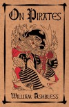 On Pirates - William Ashbless, Tim Powers, James P. Blaylock