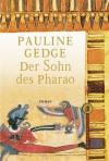 Der Sohn des Pharao - Pauline Gedge