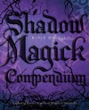 Shadow Magick Compendium: Exploring Darker Aspects of Magickal Spirituality - Raven Digitalis
