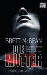 Die Mutter: Psycho-Thriller (German Edition) - Brett McBean, Doris Hummel