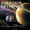 Pushing Ice - Alastair Reynolds, John Lee