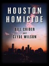 Houston Homicide - Bill Crider, Clyde Wilson
