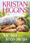 Nie ma tego złego - Kristan Higgins