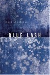 Blue Lash: Poems - James Armstrong