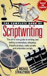 The Complete Book of Scriptwriting - J M Straczynski