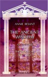 The Ancient Wisdom: An Outline of Theosophical Teachings - Annie Wood Besant