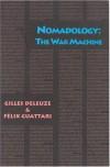 Nomadology: The War Machine - Gilles Deleuze;Félix Guattari