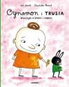 Cynamon i Trusia. Wierszyki o złości i radości - Ulf Stark, Charlotte Ramel, Agnieszka Stróżyk