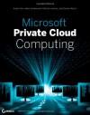 Microsoft Private Cloud Computing - Aidan Finn, Hans Vredevoort, Patrick Lownds