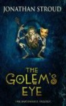 The Golem's Eye (Bartimaeus Trilogy, #2) - Jonathan Stroud
