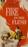 Fire in the Flesh - David Goodis