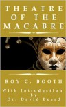 Theatre of the Macabre - Roy C. Booth
