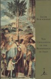 The Civilization of the Renaissance in Italy - Jacob Burckhardt, Jacob Burkhardt