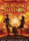 The Burning Shadow - Michelle Paver