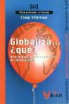 Globaliza... ¿qué? Otro mundo no sólo es posible, es imprescindible. - Josep Villarroya