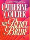 The Rebel Bride (Signet Historical Romance) - Catherine Coulter