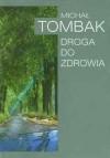Droga do Zdrowia - Tombak Michał