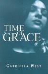 Time of Grace - Gabriella West