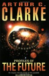 Profiles of the Future: An Inquiry into the Limits of the Possible - Arthur C. Clarke