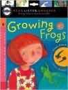 Growing Frogs (Read, Listen & Wonder) - Vivian French, Alison Bartlett