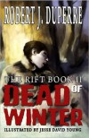 Dead of Winter: The Rift Book II - Robert J. Duperre