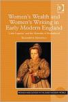 Women's Wealth and Women's Writing in Early Modern England - Elizabeth Mazzola