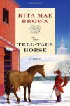 The Tell-tale Horse - Rita Mae Brown