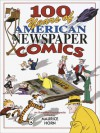 100 Years of American Newspaper Comics - Maurice Horn