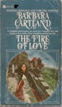 The Fire of Love - Barbara Cartland
