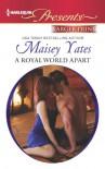 A Royal World Apart (Harlequin Presents (Larger Print)) - Maisey Yates