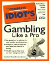 The Complete Idiot's Guide to Gambling Like a Pro - Stanford Wong, Susan Spector